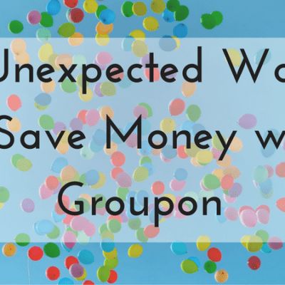 5 Unexpected Ways To Save Money with Groupon