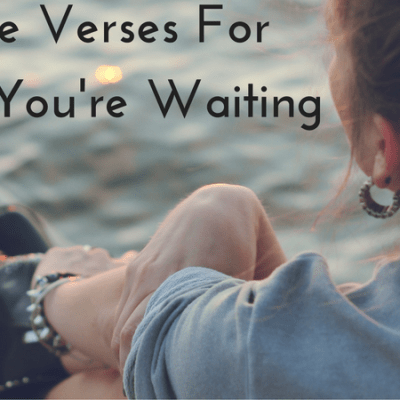 Bible Verses For While You're Waiting