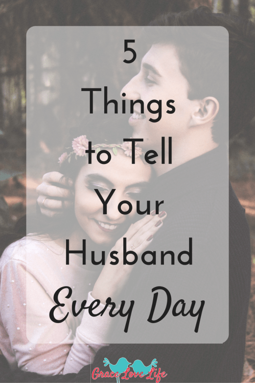 5-things-to-tell-your-husband-every-day