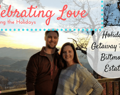 Celebrating Love: A Holiday Getaway to the Biltmore Estate