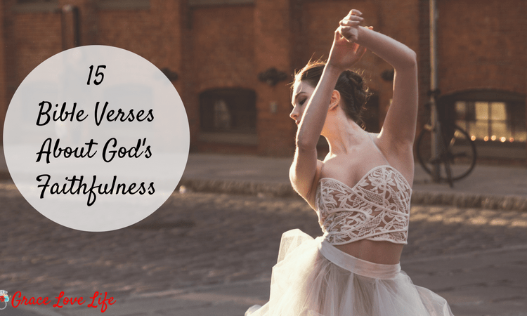 15 Bible Verses on God's Faithfulness