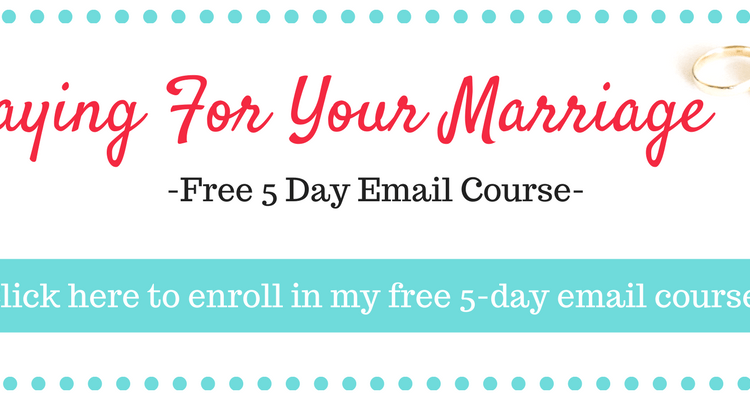 Praying for Your Marriage – Free 5 Day Email Course