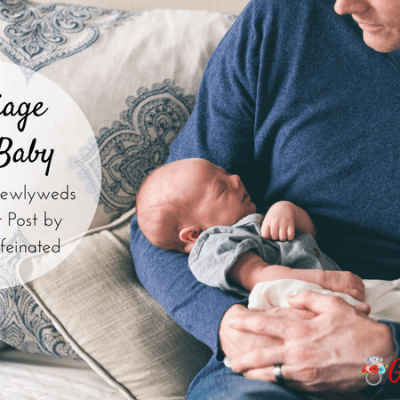 Marriage After Baby – Like Being Newlyweds Again {Guest Post}