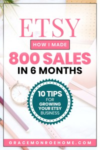 How I Made 800 Sales My First 6 Months on Etsy and YOU can too!
