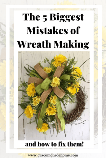 The 5 Biggest Mistakes Wreath Makers Don't Know They Are Making and How to Avoid Them!