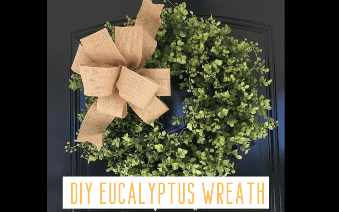 DIY Eucalyptus Wreath | How to Make a Greenery Wreath