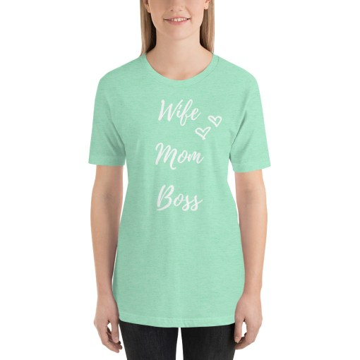 Wife Mom & Boss T-shirt to wear