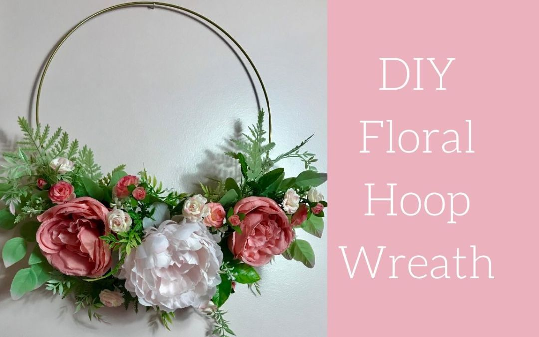 How to Make a Floral Hoop Wreath
