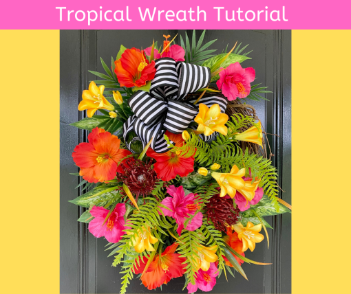 How to Make a Tropical Style Wreath