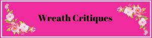 wreath critique videos