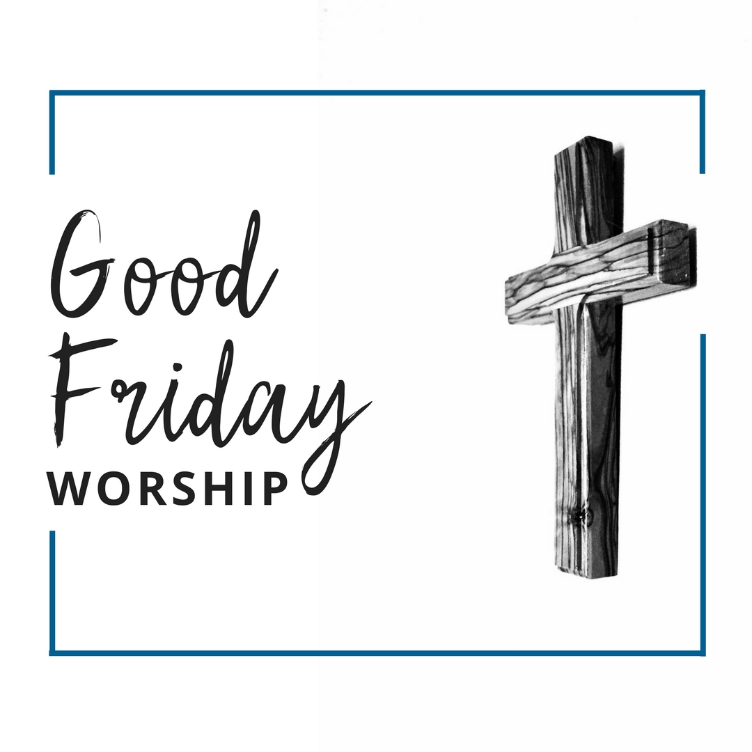 Good Friday Worship w/ Tableau · Grace Lutheran Church of