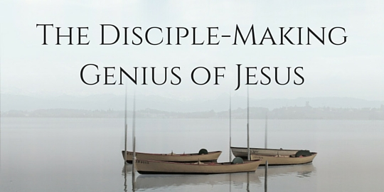 The Disciple-Making Genius of Jesus-web