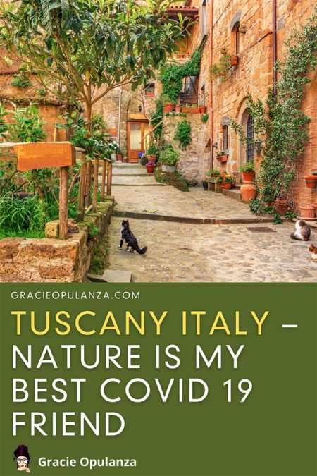 Tuscany Italy Nature Is My Best Covid 19 Friend
