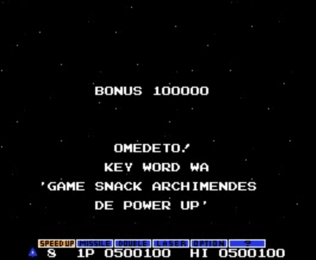 Gradius Archimendes Hen Ending OMEDETO! KEY WORD WA 'GAME SNACK ARCHIMENDES DE POWER UP'