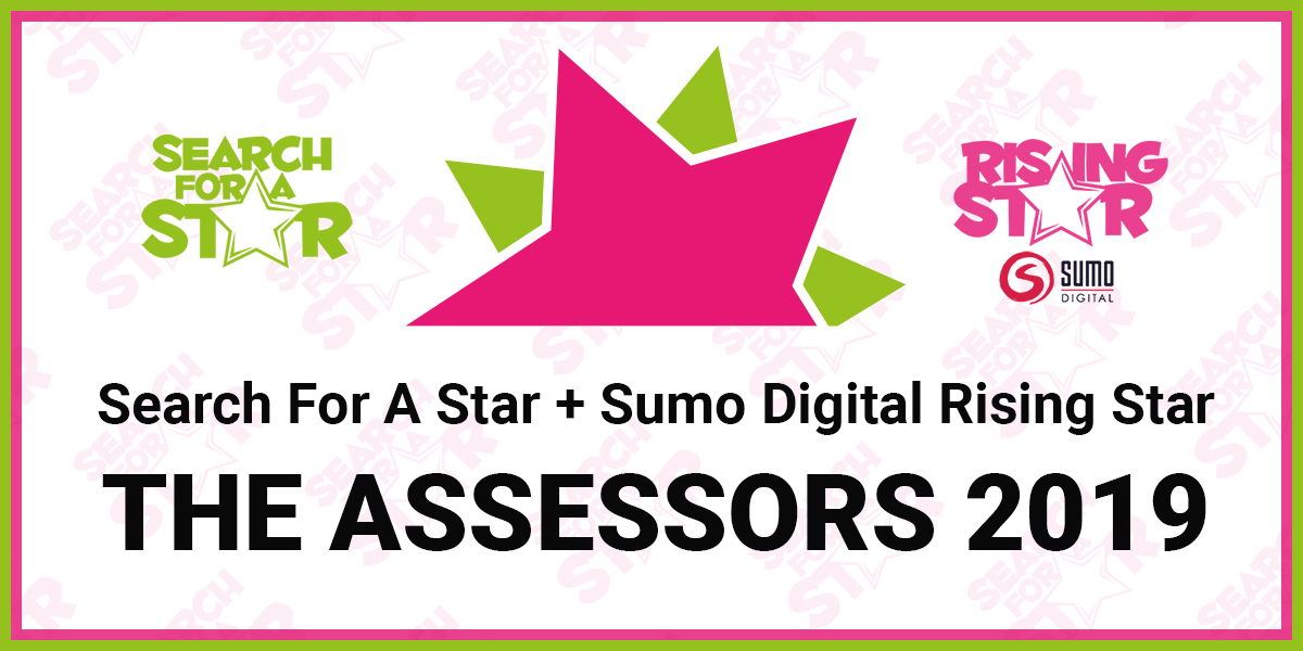 Search For A Star + Sumo Digital Rising Star 2019 Assessors