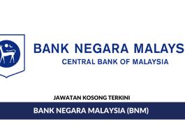 Permohonan Jawatan Kosong Terkini Bank Negara Malaysia (BNM)