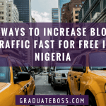 3 Ways to Increase Blog Traffic Fast for Free in Nigeria