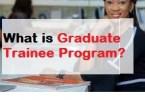 What is Graduate Trainee Program