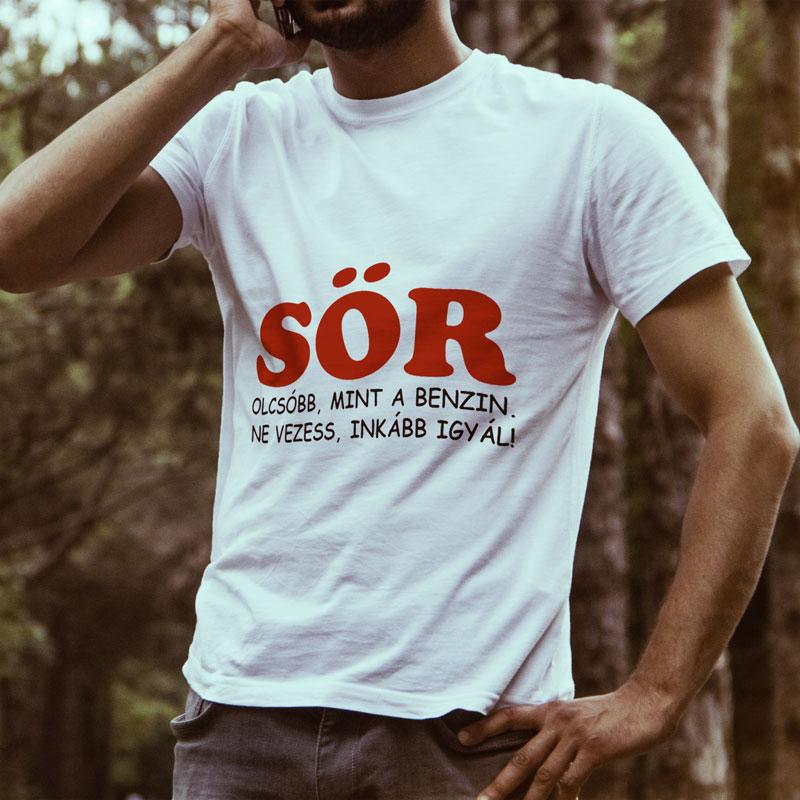 acf8ecc591 Egyedi nyomtatott Vicces póló, SöR olcsóbb mint a benzin, ne vezess, inkább  igyál