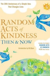Random Acts of Kindness Then & Now - The Editors of Conari Press