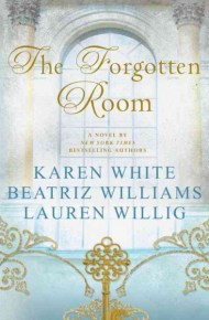 The Forgotten Room - Karen White, Beatriz Williams and Lauren Willig