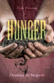 Hunger: a tale of courage - Donna Jo Napoli