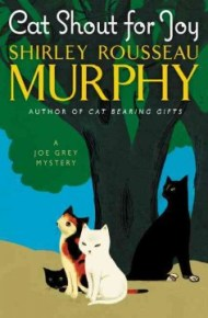 Cat shout for joy : a Joe Grey mystery - Shirley Rousseau Murphy