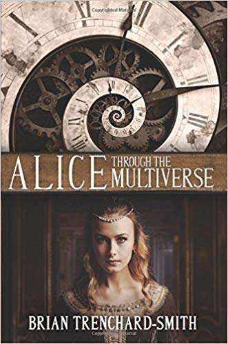 Alice Through The Multiverse