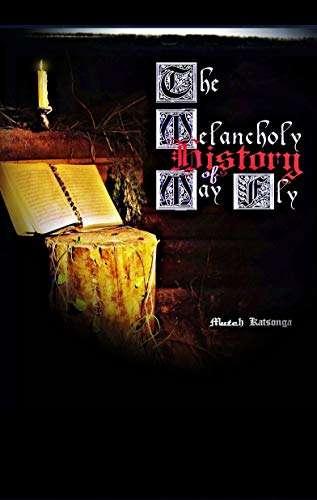 THE MELANCHOLY HISTORY OF MAYFLY
