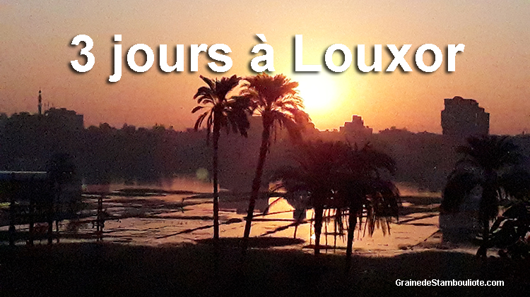 visiter Louxor en 3 jours, Thèbes, Egypte, temples et vallées funéraires,