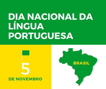 Dia Nacional da Língua Portuguesa.