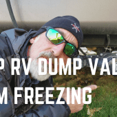 Episode 12: How to Keep Your RV Dump Valves From Freezing