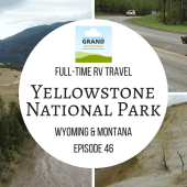 Episode 46: Yellowstone National Park | RV travel Wyoming & Montana camping