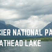 Episode 47: Glacier National Park and Flathead Lake | RV travel Montana camping