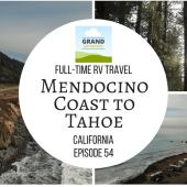 Episode 54: Mendocino Coast to Tahoe | RV travel California camping