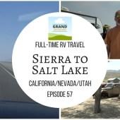 Episode 57: Sierra to Salt Lake | RV travel California Nevada Utah camping