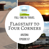 Episode 67: Flagstaff to Four Corners | Arizona RV travel camping
