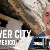Ep. 223: Silver City, New Mexico | Pinos Altos RV travel camping hiking City of Rocks