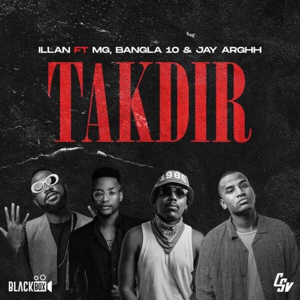 Illan Feat. Boy MG, Bangla10 & Jay Arghh - Takdir