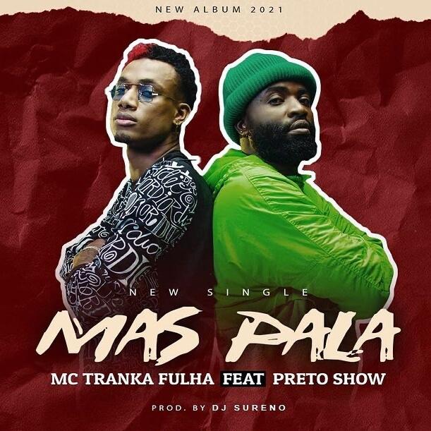 MC Tranka Fulha Feat. Preto Show - Mas PaLa (Prod. Dj Sureno Beatzz)