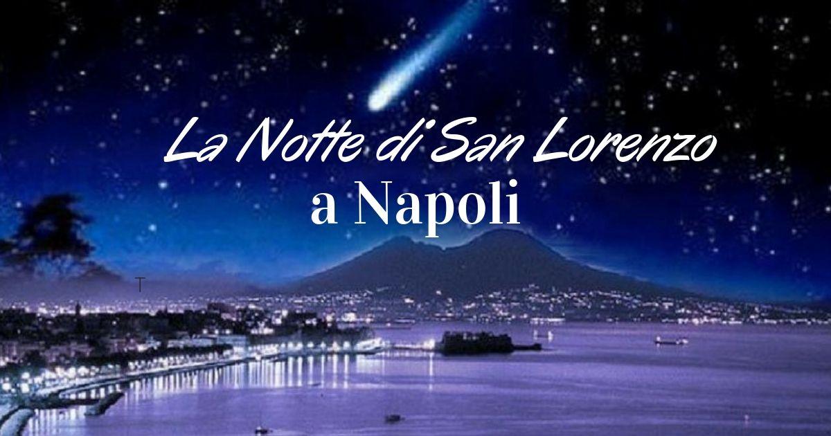 Cosa Fare La Notte Di San Lorenzo A Napoli 2020
