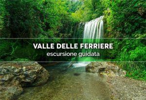 Valle delle Ferriere: escursione guidata
