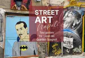 La Street Art nei Quartieri Spagnoli