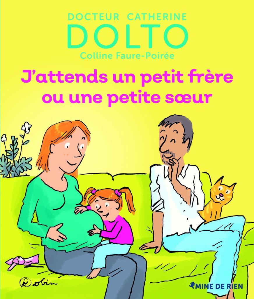 Les livres pour préparer l'aîné à l'arrivée d'un bébé : Dr. Catherine Dolto - J'attends un petit frère ou une petite soeur.