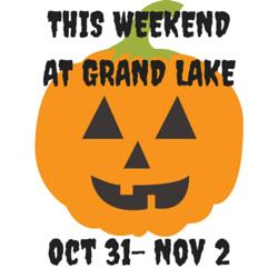 This Weekend at Grand Lake: Oct 31- Nov 2