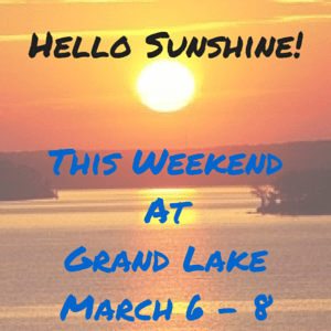 Hello Sunshine! This Weekend at Grand Lake: March 6-8