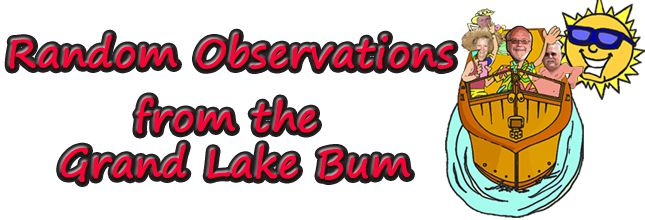 Random Observations From The Grand Lake Bum