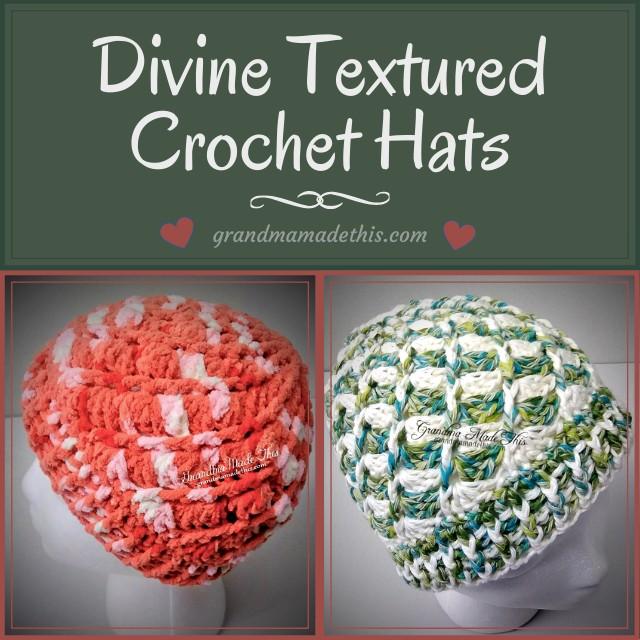 Textured Divine Crochet Hats