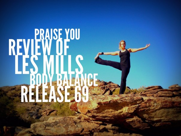 Review of Les Mills Body Balance release 69