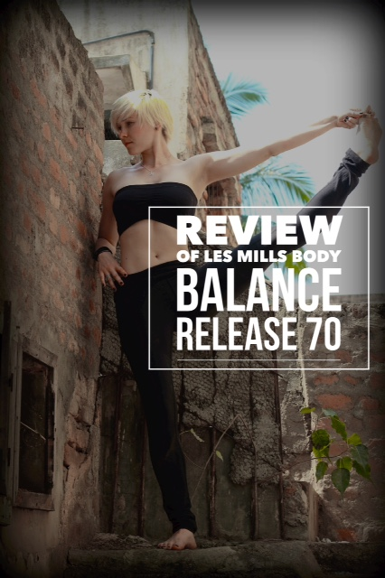 Review of Les Mills Body Balance release 70